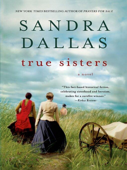 Title details for True Sisters by Sandra Dallas - Wait list