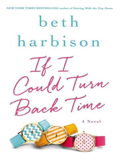 Title details for If I Could Turn Back Time by Beth Harbison - Available