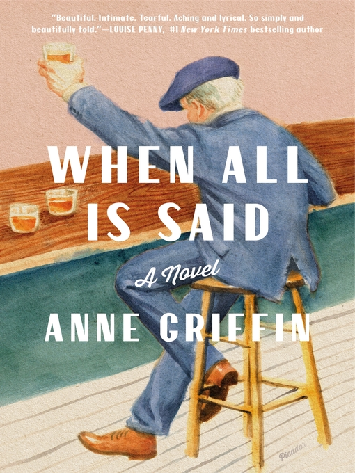 Title details for When All Is Said by Anne Griffin - Wait list