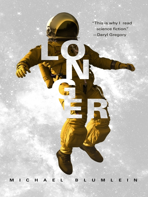Title details for Longer by Michael Blumlein - Available