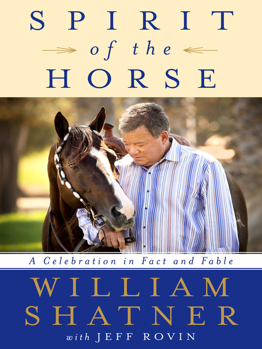 Title details for Spirit of the Horse by William Shatner - Available