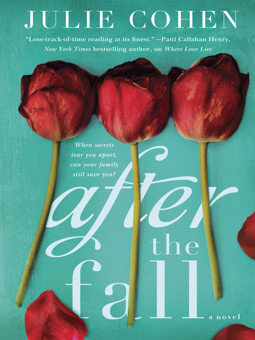 Title details for After the Fall by JULIE COHEN - Available