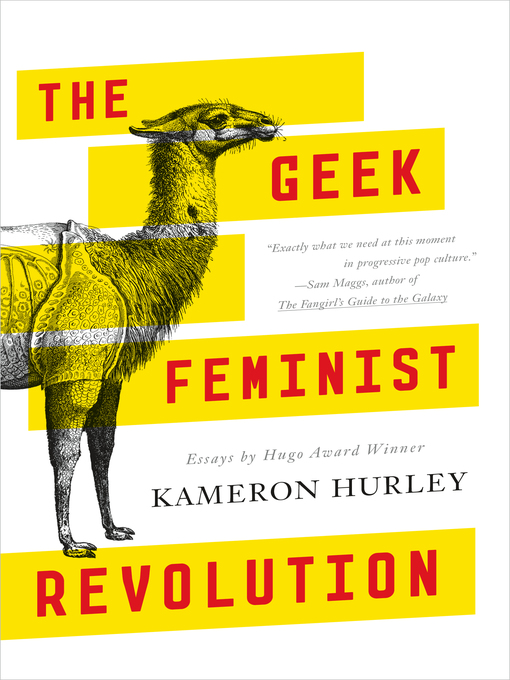 Title details for The Geek Feminist Revolution by Kameron Hurley - Available