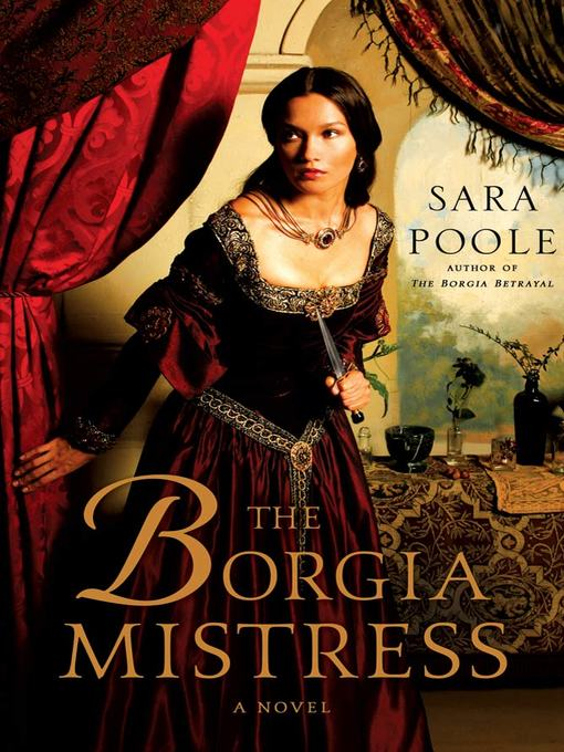 Title details for The Borgia Mistress by Sara Poole - Available