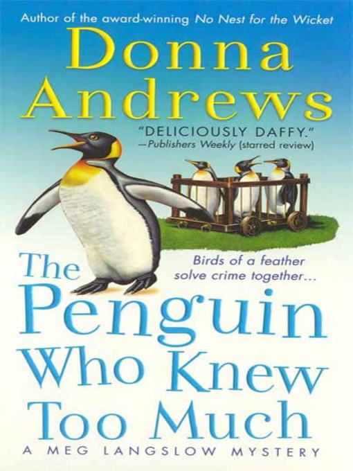Title details for The Penguin Who Knew Too Much by Donna Andrews - Wait list