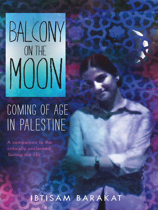 Title details for Balcony on the Moon by Ibtisam Barakat - Available