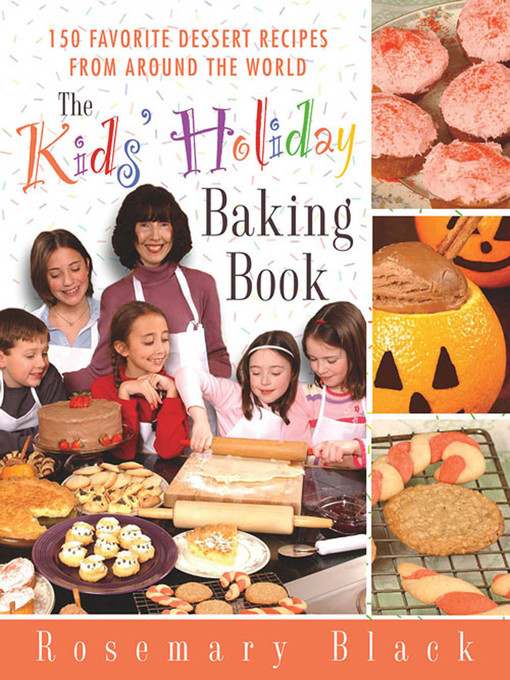 Title details for The Kids' Holiday Baking Book by Rosemary Black - Available