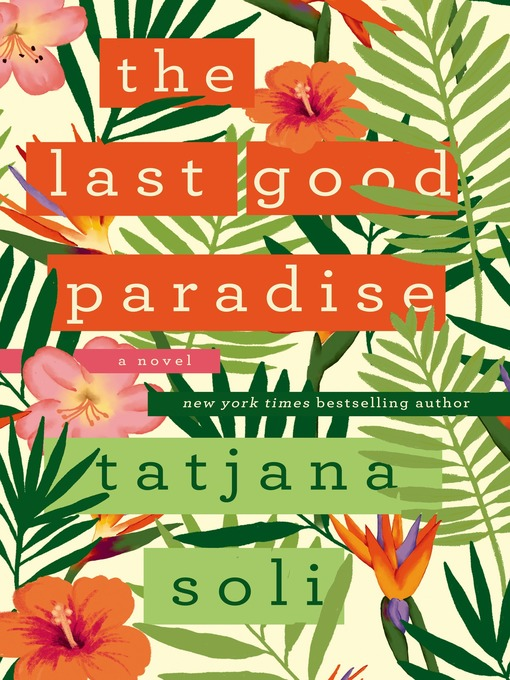 Title details for The Last Good Paradise by Tatjana Soli - Available