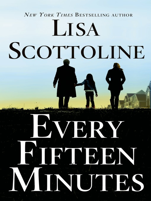 Title details for Every Fifteen Minutes by Lisa Scottoline - Available