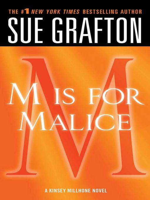 "Title details for ""M"" is for Malice by Sue Grafton - Wait list"