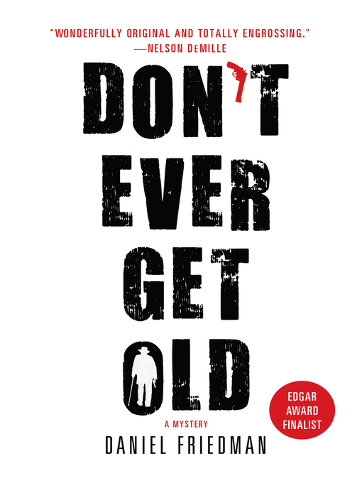 Title details for Don't Ever Get Old by Daniel Friedman - Available