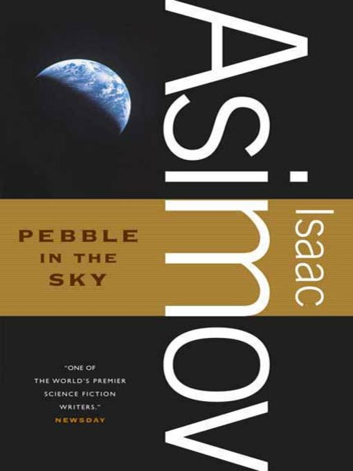 Title details for Pebble in the Sky by Isaac Asimov - Wait list