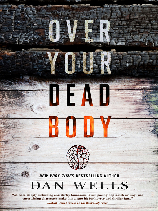 Title details for Over Your Dead Body by Dan Wells - Wait list