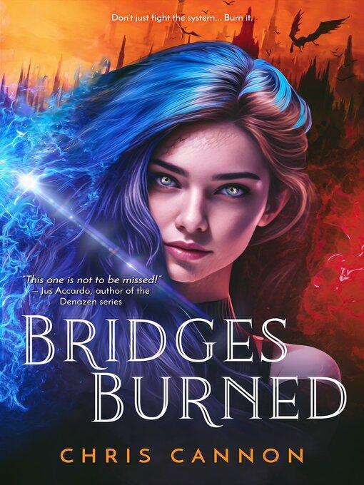 Title details for Bridges Burned by Chris Cannon - Available