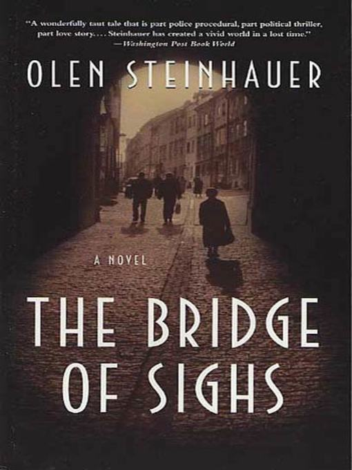 Title details for The Bridge of Sighs by Olen Steinhauer - Available