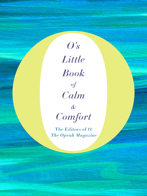 Title details for O's Little Book of Calm & Comfort by O, The Oprah Magazine - Wait list
