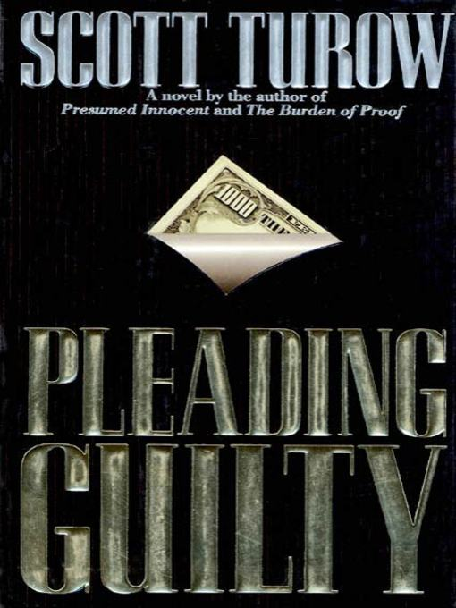 Title details for Pleading Guilty by Scott Turow - Wait list
