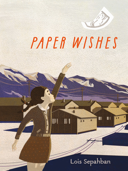 Title details for Paper Wishes by Lois Sepahban - Available