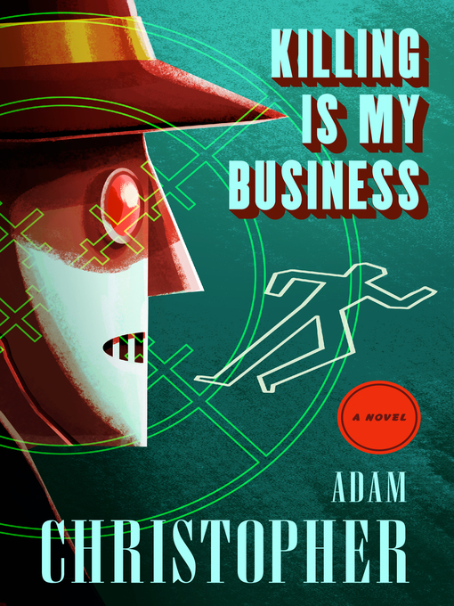 Title details for Killing Is My Business by Adam Christopher - Wait list