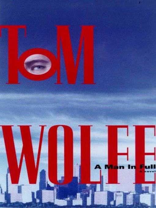 Title details for A Man in Full by Tom Wolfe - Wait list