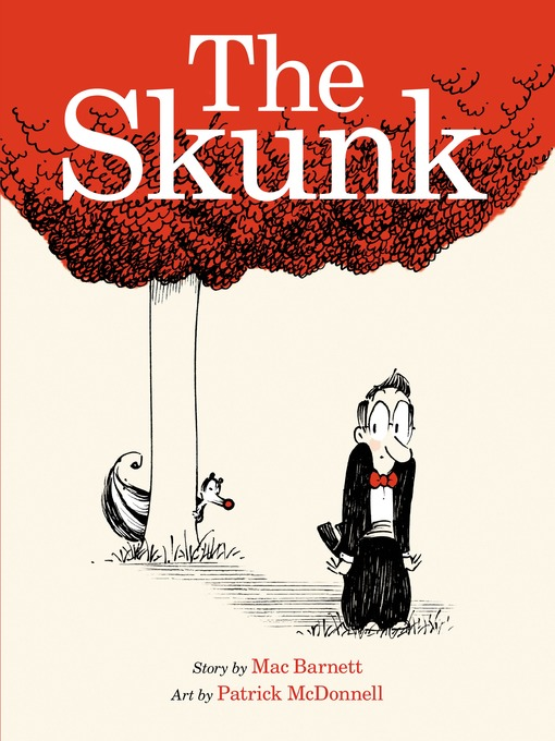 Title details for The Skunk by Mac Barnett - Available
