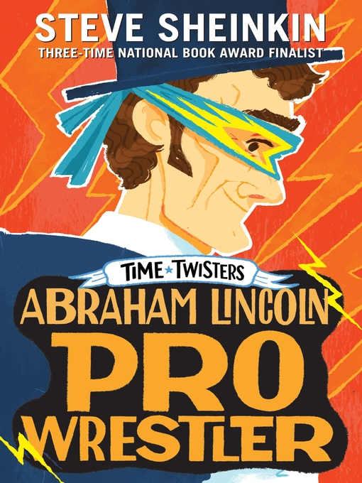 Title details for Abraham Lincoln, Pro Wrestler by Steve Sheinkin - Available
