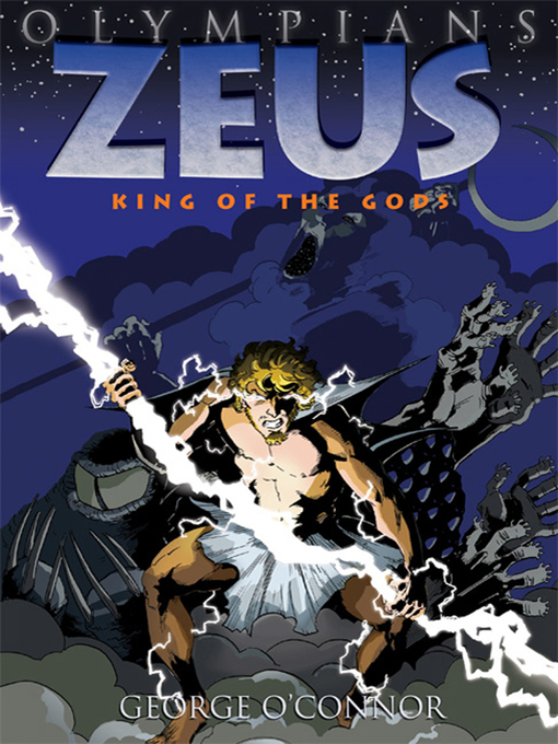 Title details for Olympians--Zeus--King of the Gods by George O'Connor - Wait list