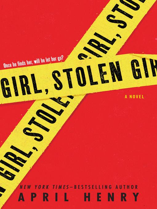 Title details for Girl, Stolen by April Henry - Wait list