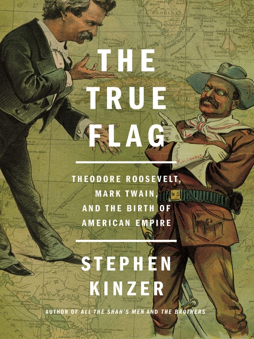 Title details for The True Flag by Stephen Kinzer - Wait list