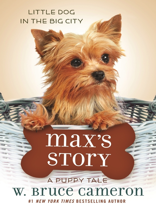 Title details for Max's Story by W. Bruce Cameron - Wait list