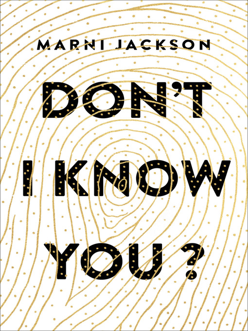 Détails du titre pour Don't I Know You? par Marni Jackson - Disponible
