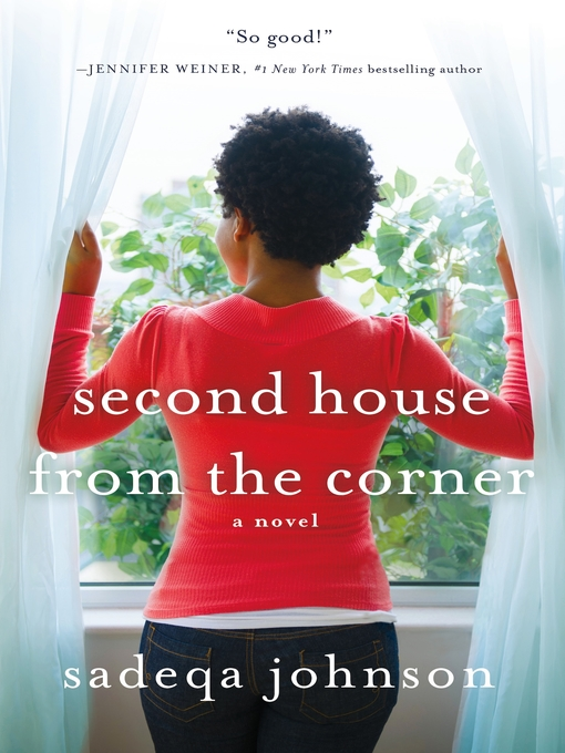 Title details for Second House from the Corner by Sadeqa Johnson - Available