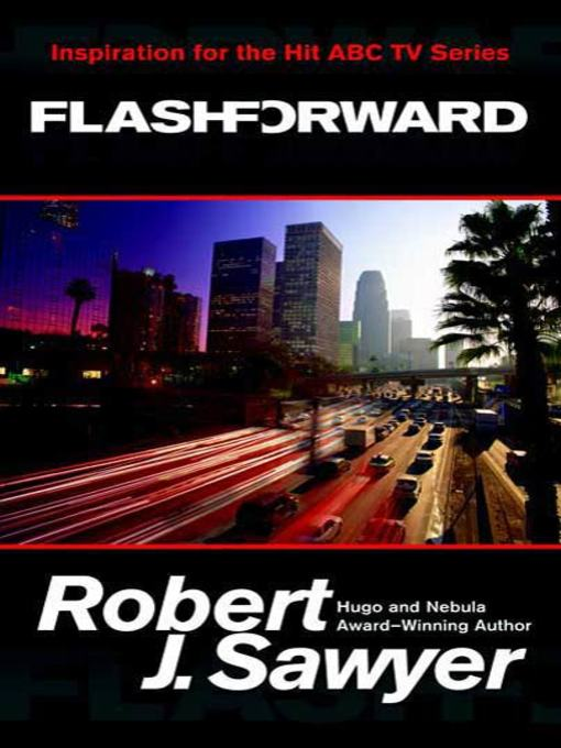 Title details for Flashforward by Robert J. Sawyer - Wait list