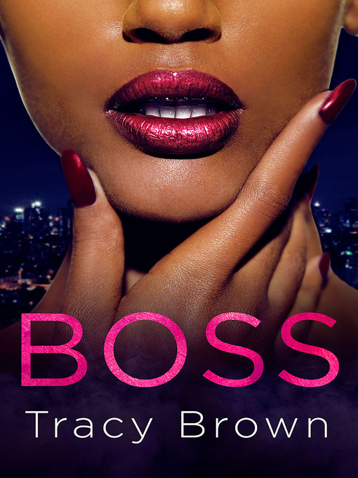 Title details for Boss by Tracy Brown - Available