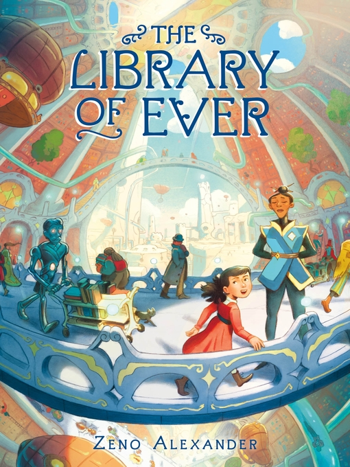 Title details for The Library of Ever by Zeno Alexander - Wait list