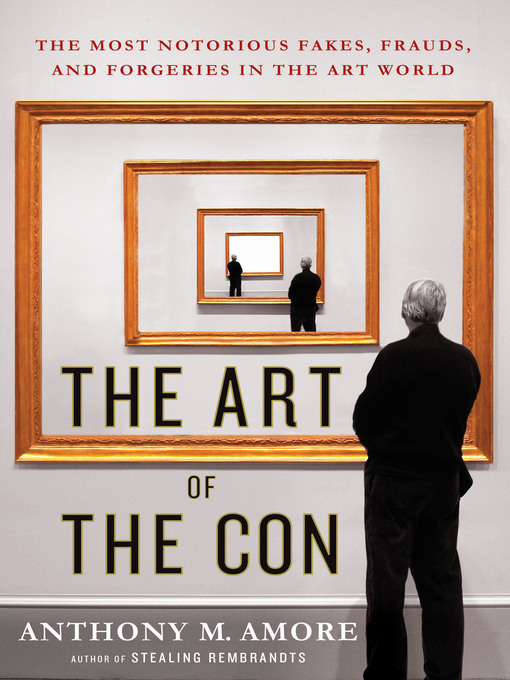Title details for The Art of the Con by Anthony M. Amore - Available