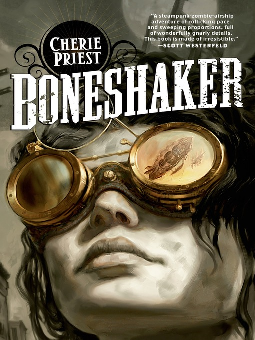Title details for Boneshaker by Cherie Priest - Wait list