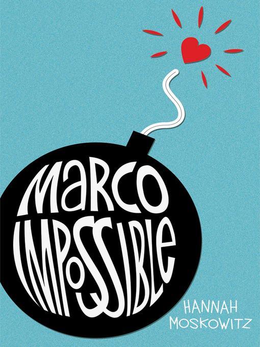 Title details for Marco Impossible by Hannah Moskowitz - Wait list