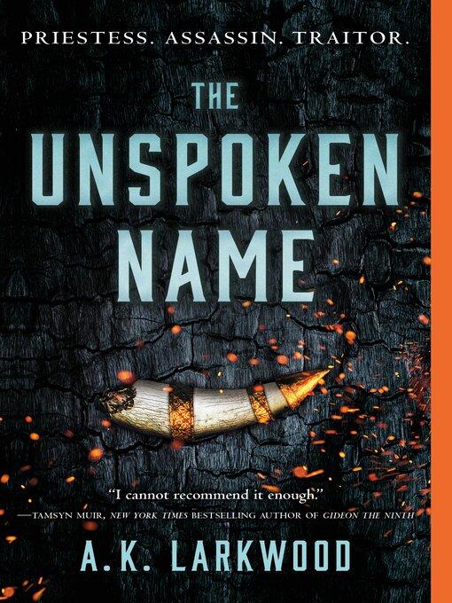 Title details for The Unspoken Name by A. K. Larkwood - Wait list