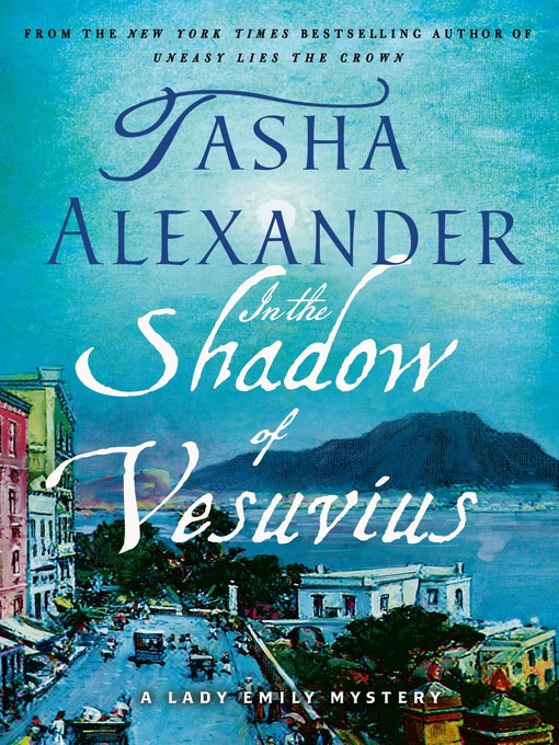 Title details for In the Shadow of Vesuvius by Tasha Alexander - Wait list