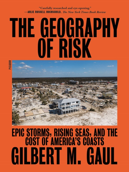 Title details for The Geography of Risk by Gilbert M. Gaul - Wait list