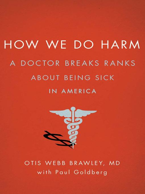 Title details for How We Do Harm by Otis Webb Brawley, MD - Available