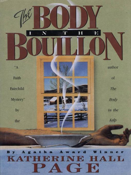 Title details for The Body in the Bouillon by Katherine Hall Page - Available