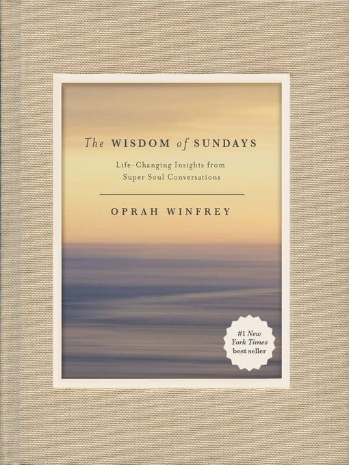 Title details for The Wisdom of Sundays by Oprah Winfrey - Wait list
