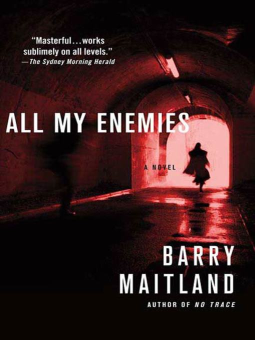Title details for All My Enemies by Barry Maitland - Available