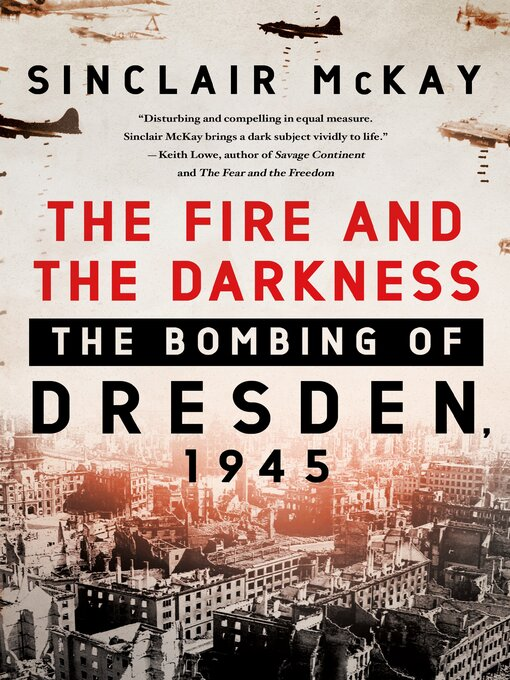Title details for The Fire and the Darkness by Sinclair McKay - Available