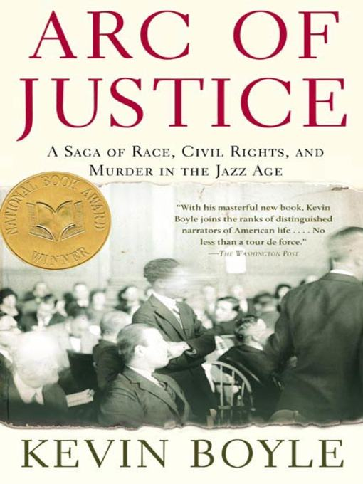 Title details for Arc of Justice by Kevin Boyle - Available