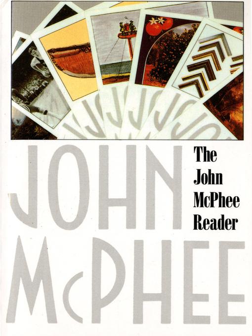 Title details for The John McPhee Reader by John McPhee - Wait list