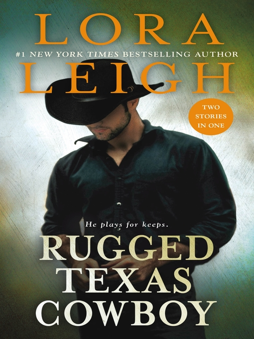 Title details for Rugged Texas Cowboy, Two Stories in One: Cowboy and the Captive ; Cowboy and the Thief by Lora Leigh - Available
