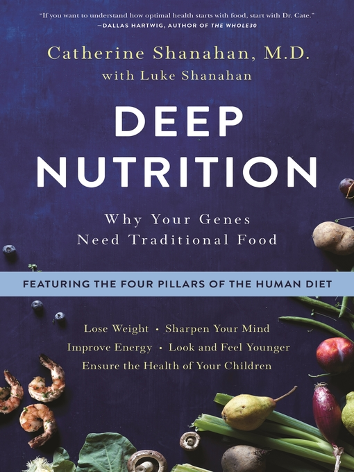 Title details for Deep Nutrition by Catherine Shanahan, M.D. - Wait list